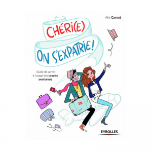 Chéri(e) on s'expatrie
